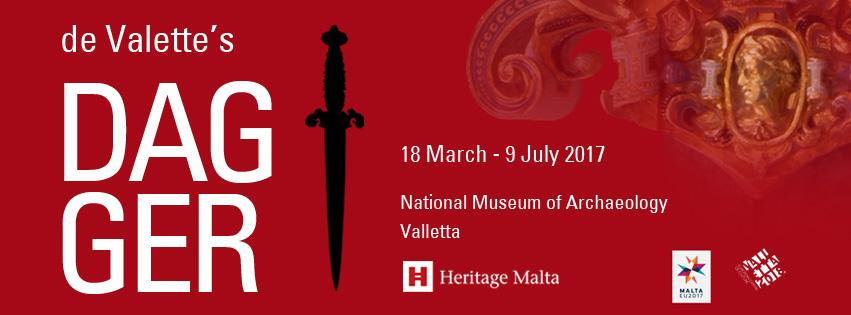 De Valette's Dagger, May to 9th July, 2017