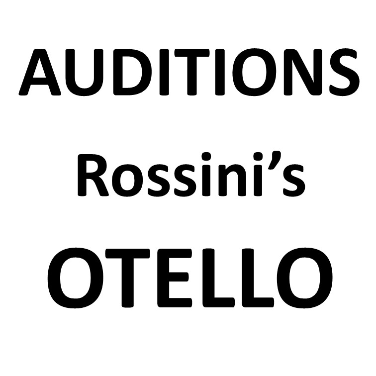 AUDITIONS:  Rossini's OTELLO