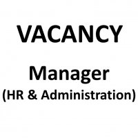 VACANCY: Manager (HR and Administration)