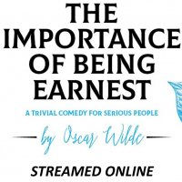 The Importance of Being Earnest - STREAMED ONLINE