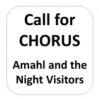 CALL FOR CHORUS: Amahl and the Night Visitors