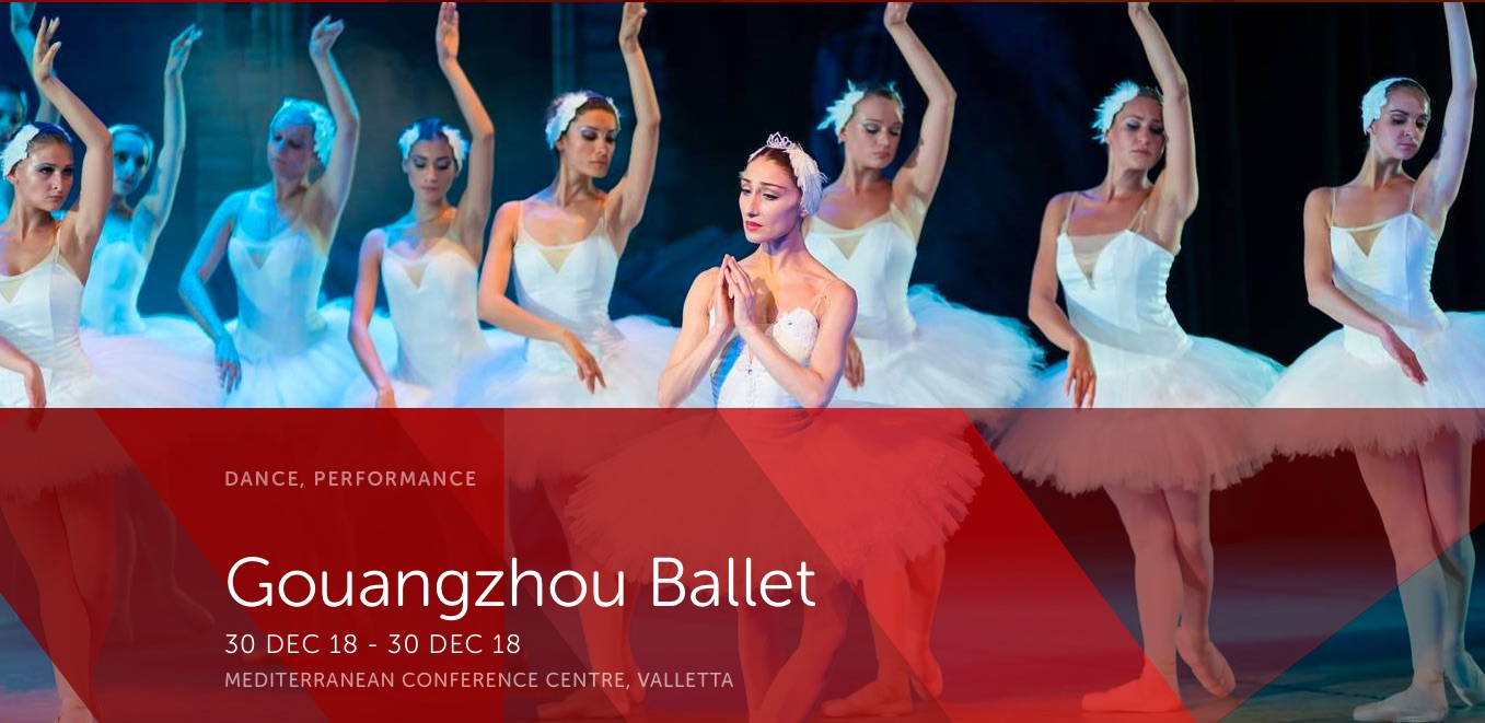 DANCE, PERFORMANCE Gouangzhou Ballet 30 DEC 18 - 30 DEC 18 MEDITERRANEAN CONFERENCE CENTRE, VALLETTA