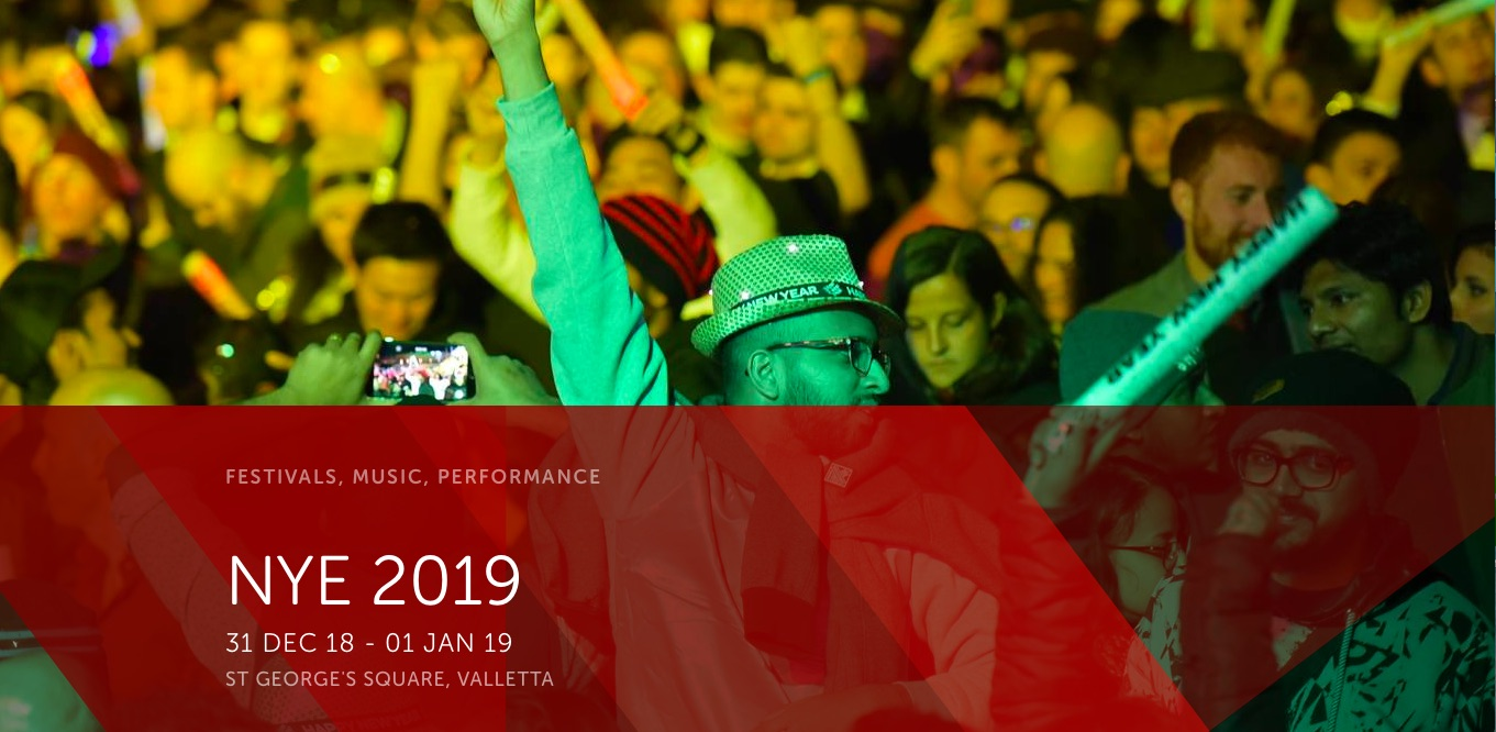 FESTIVALS, MUSIC, PERFORMANCE NYE 2019 31 DEC 18 - 01 JAN 19 ST GEORGE'S SQUARE, VALLETTA